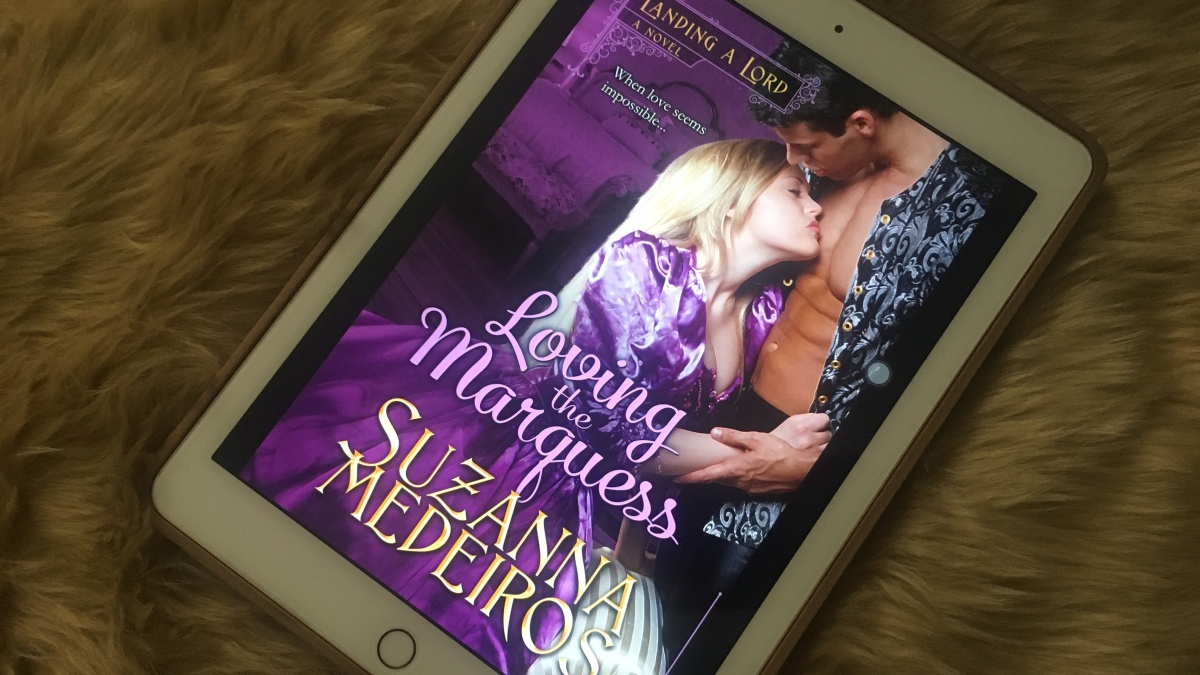 Romance Novel Review: Loving the Marquess by Suzanna Medeiros